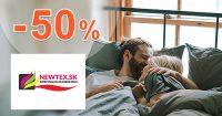 Akciový sortiment až do -50% zľavy na Newtex.sk