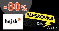 Bleskovky za super ceny až do -80% zľavy na Hej.sk