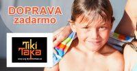 DOPRAVA ZADARMO K NÁKUPU na TikiTaka.sk