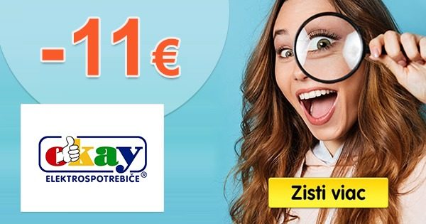 EXKLUZÍVNY kód -11€ zľava NA VŠETKO na Okay.sk