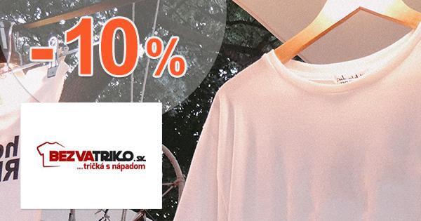 Zľavový kód -10% zľava na všetko na BezvaTriko.sk