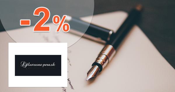 Zľavový kód -2% na všetko na Luxusne-pera.sk