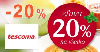ZĽAVOVÝ KÓD -20% ZĽAVA NA VŠETKO na Tescoma.sk
