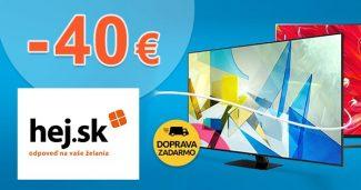ZĽAVOVÝ KÓD -40€ NA TELEVÍZORY na Hej.sk