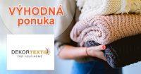 Zľavy na bytový textil a doplnky na DekorTextil.sk