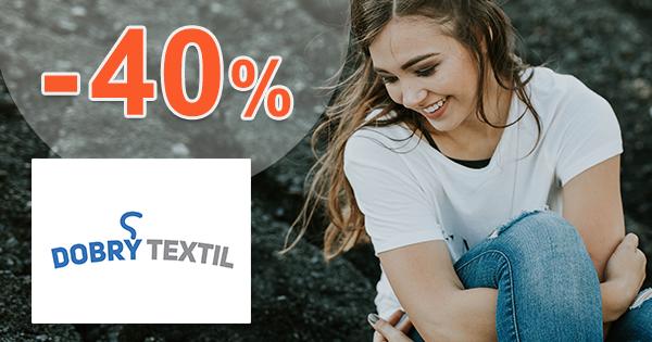 DobryTextil.sk zľavový kód zľava -40%, kupón, akcia, výpredaj